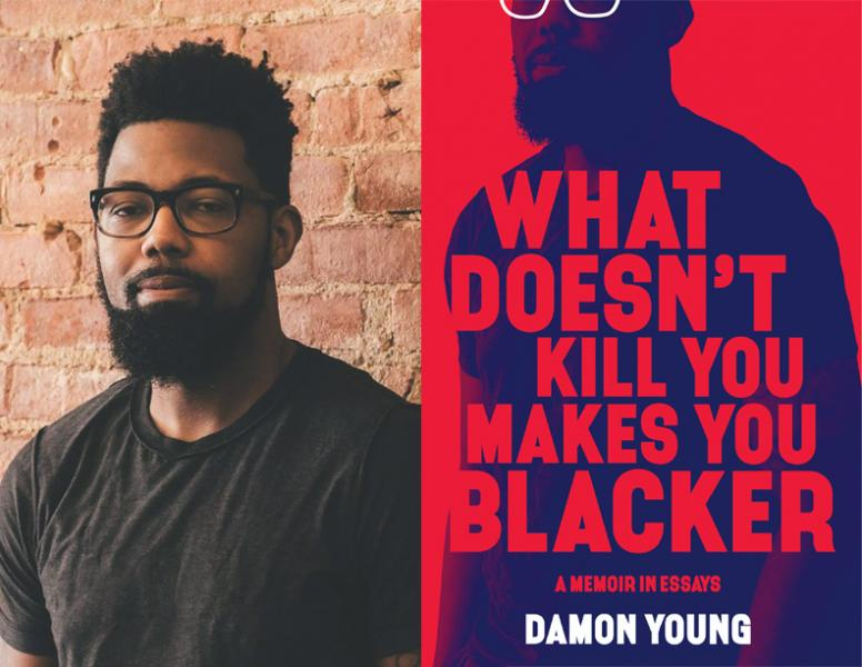 Damon Young, What Doesn't Kill You Makes You Blacker