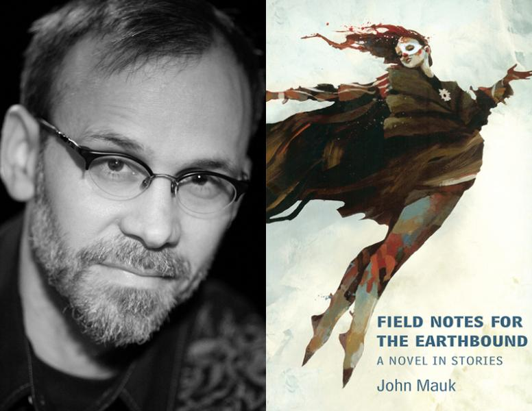 john mauk, field notes for the earthbound