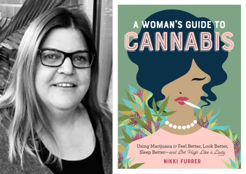 Nikki Furrer, A Woman's Guide to Cannabis
