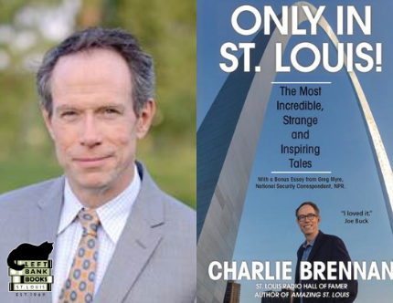 LBB Presents ONLINE: Charlie Brennan - Only In St. Louis