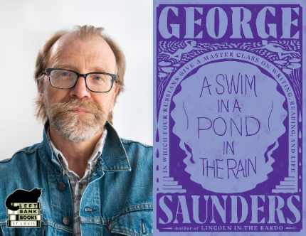 LBB Presents ONLINE: George Saunders - Swim in the Pond in the Rain