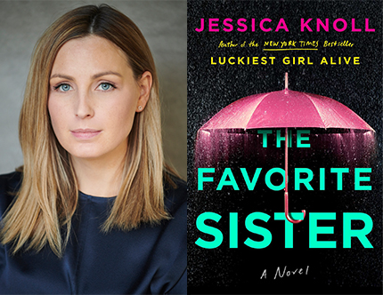 Jessica Knoll (credit Tyler William Parker), The Favorite Sister, Left Bank Books