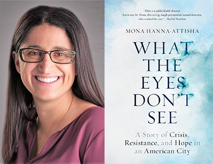 Dr. Mona Hanna-Attisha, What the Eyes Don't See, Left Bank Books