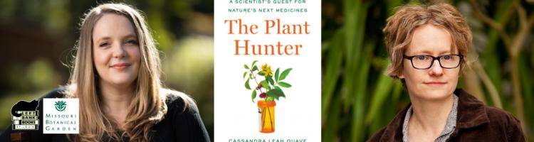 Cassandra Quave with Amy Stewart - Plant Hunter