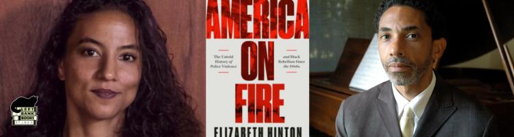 Elizabeth Hinton with Robin D.G. Kelley - America on Fire
