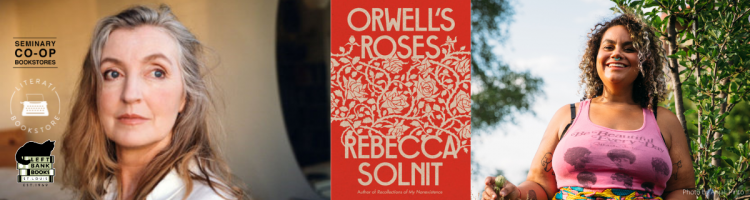 Rebecca Solnit with adrienne maree brown - Orwell's Roses
